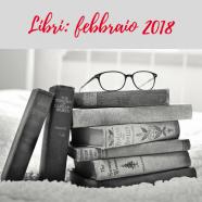 Libri: le novità di febbraio 2018